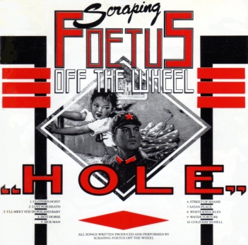 Scraping Foetus Off The Wheel: Hole